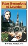 Saint Bernadette of Lourdes - Bob Lord, Penny Lord