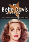 The Bette Davis Handbook Everything You Need To Know About Bette Davis - Emily Smith