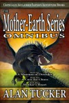 The Mother-Earth Series Omnibus - Alan Tucker