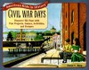 Civil War Days: Discover the Past with Exciting Projects, Games, Activities, and Recipes - David C. King, Cheryl Kirk Noll