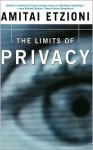The Limits Of Privacy - Amitai Etzioni