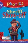 Sheriff Show Off (Phonics) - Clive Gifford, Richard Dungworth