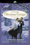 A Victorian Christmas Cottage - Catherine Palmer, Debra White Smith, Jeri Odell, Peggy Stoks