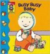 Busy, Busy Baby - Allia Zobel Nolan