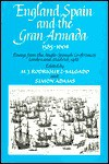 England, Spain and the Gran Armada, 1585-1604: Essays from the Anglo-Spanish Conferences, Lonand and Madrid, 1988 - M.J. Rodriguez-Salgado, Simon Adams