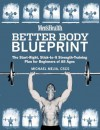 Men's Health Better Body Blueprint: The Start-Right, Stick-to-It Strength Training Plan - Michael Mejia