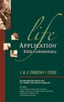 Life Application Bible Commentary: 1 and 2 Timothy and Titus - Bruce B. Barton, David R. Veerman, Neil S. Wilson