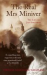 The Real Mrs. Miniver: Jane Struther's Story - Ysenda Maxtone Graham