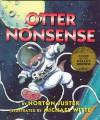 Otter Nonsense - Norton Juster, Michael C. Witte