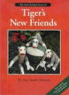 Tiger's New Friends (The Sock Animals Series #1) - Ann Jacobs Mooney