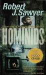 Hominids Volume One of the Neanderthal Parallax by Robert J. - Robert J. Sawyer