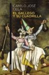 El gallego y su cuadrilla - Camilo José Cela