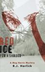 Red Ice for a Shroud: A Meg Harris Mystery - R.J. Harlick