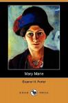 Mary Marie (Dodo Press) - Eleanor H. Porter
