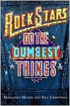 Rock Stars Do The Dumbest Things - Margaret Moser, Bill Crawford