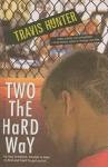 Two the Hard Way - Travis Hunter