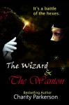 The Wizard & The Wanton - Charity Parkerson