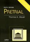 Pretrial - Thomas A. Mauet