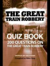 The Great Train Robbery Quiz Book - Mike Gray