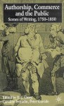 Authorship, Commerce and the Public: Scenes of Writing 1750-1850 - Caroline Franklin, E.J. Clery, Peter Garside
