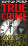 True Crime - Andrew Klavan