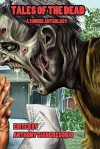 Tales of the Dead: A Zombie Anthology - Kelly Hudson, Rick Moore