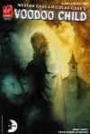 Nicolas and Weston Cage's Voodoo Child : Volume 5 of 6 - Mike Carey, Dean Ruben Hyrapiet
