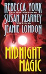 Midnight Magic - Rebecca York, Susan Kearney, Jeanie London