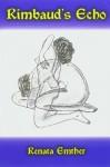 Rimbauds Echo - Renata Emther