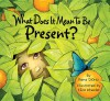 What Does it Mean to Be Present? - Rana DiOrio, Eliza Wheeler