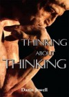 Thinking about Thinking - Darin Jewell
