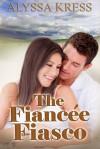 The Fiancée Fiasco - Alyssa Kress