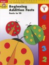 Beginning Addition Facts, Grades 1: Facts to 10 - Evan-Moor Educational Publishers