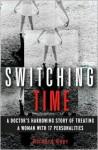 Switching Time - Richard Baer, Richard K Baer M D