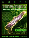 Gurps Ultra-Tech Two: Hard-Core, Hard-Wired Hardware - David L. Pulver, Dan Smith