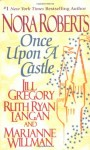 Once Upon a Castle - Ruth Ryan Langan, Jill Gregory, Marianne Willman, Nora Roberts