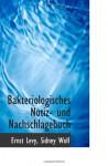 Bakteriologisches Notiz- und Nachschlagebuch - Ernst Levy