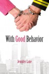 With Good Behavior (Conduct #1) - Jennifer Lane