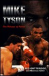 Mike Tyson: The Release of Power - Reg Gutteridge, Norman Giller