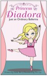Princess Diadora: Just an Ordinary Ballerina - Eddie Bee