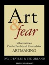 Art & Fear: Observations On the Perils (and Rewards) of Artmaking - David Bayles, Ted Orland, Arthur Morey