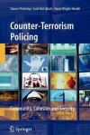 Counter-Terrorism Policing: Community, Cohesion and Security - Sharon Pickering, Jude McCulloch, David Wright-neville