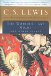 The World's Last Night: And Other Essays - C.S. Lewis
