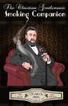 The Christian Gentleman's Smoking Companion - Zach Bartels, Ted Kluck, Erin Bartels