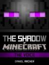 Minecraft: The Shadow of Minecraft: The Voice - A Minecraft Novel - Minecraft Books, David Archer