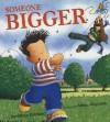 Someone Bigger - Jonathan Emmett, Adrian Reynolds