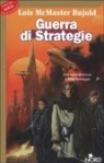 Guerra di strategie - Lois McMaster Bujold, Anna Feruglio Dal Dan