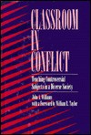 Classroom in Conflict - John A. Williams