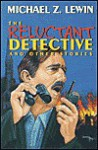 The Reluctant Detective and Other Stories - Michael Z. Lewin