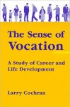 Sense of Vocation, The - Larry Cochran
